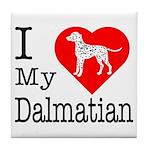 I Love My Dalmatian Tile Coaster