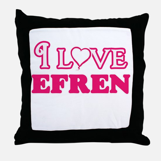 I Love Efren Throw Pillow