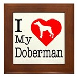 I Love My Doberman Pinscher Framed Tile
