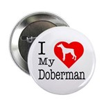 I Love My Doberman Pinscher 2.25