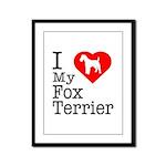 I Love My Fox Terrier Framed Panel Print