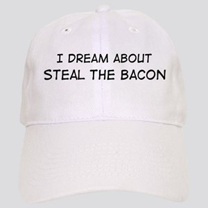 Dream about: Steal the Bacon Cap