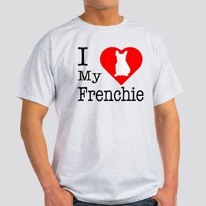 I Love My Frenchie Light T-Shirt