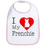 I Love My Frenchie Bib