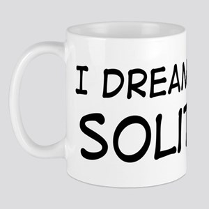 Dream about: Solitaire Mug