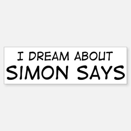 Dream about: Simon Says Bumper Bumper Bumper Sticker
