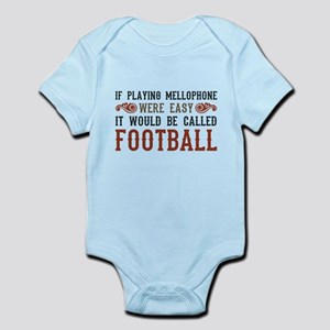 If Playing Mellophone Were Easy Infant Bodysuit