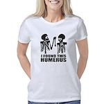 I Found This Humerus Women's Classic T-Shirt