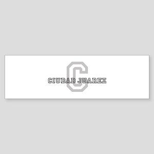 Letter C: Ciudad Juarez Bumper Sticker