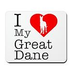 I Love My Great Dane Mousepad