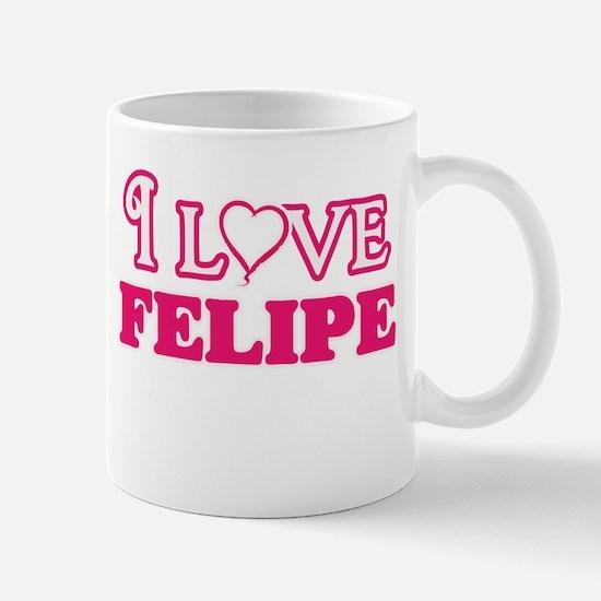 I Love Felipe Mugs