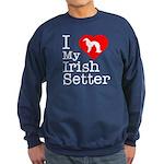 I Love My Irish Setter Sweatshirt (dark)