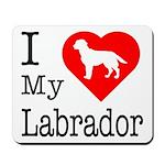 I Love My Labrador Retriever Mousepad