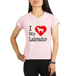 I Love My Labrador Retriever Performance Dry T-Shi