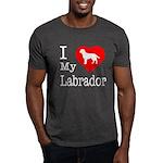 I Love My Labrador Retriever Dark T-Shirt