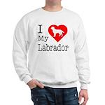 I Love My Labrador Retriever Sweatshirt