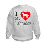 I Love My Labrador Retriever Kids Sweatshirt