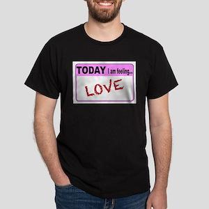 Today I Am Feeling Love T-Shirt