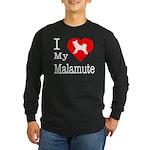 I Love My Malamute Long Sleeve Dark T-Shirt