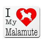 I Love My Malamute Mousepad