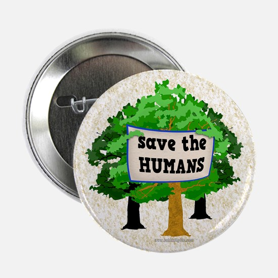 """Save the Humans... 2.25"""" Button"""