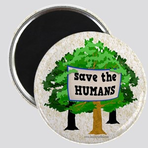 Save the Humans... Magnet