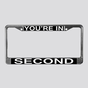YOU'RE IN SECOND License Plate Frame