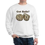 Got Balls? Sweatshirt