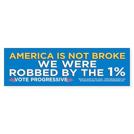 America Not Broke (Bumper Sticker)