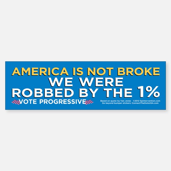 America Not Broke (Bumper Sticker)