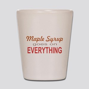Maple Syrup goes on Everythin Shot Glass
