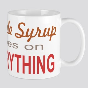 Maple Syrup goes on Everythin Mug