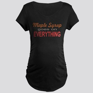 Maple Syrup goes on Everythin Maternity Dark T-Shi