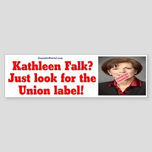 Kathleen Falk - Union Owned Sticker (Bumper)