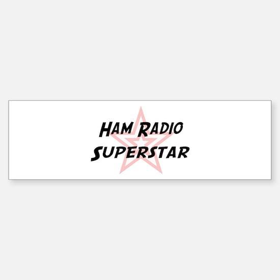 Ham Radio Superstar Bumper Bumper Bumper Sticker