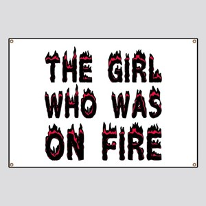 The Girl who was on Fire Banner
