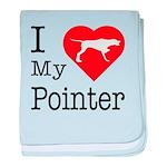 I Love My Pointer baby blanket