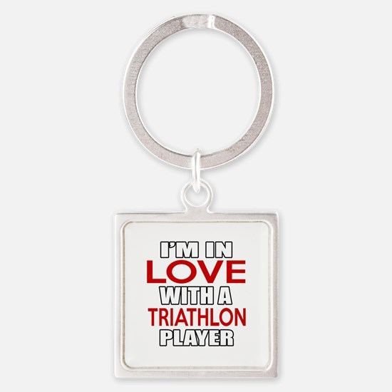 I Am In Love With Triathlon Player Square Keychain