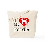 I Love My Poodle Tote Bag