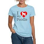 I Love My Poodle Women's Light T-Shirt