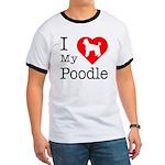 I Love My Poodle Ringer T