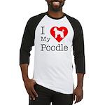 I Love My Poodle Baseball Jersey