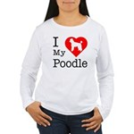 I Love My Poodle Women's Long Sleeve T-Shirt