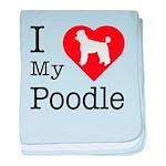 I Love My Poodle baby blanket