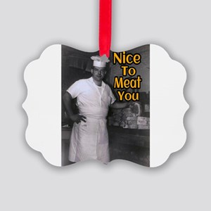 Nice To Meat You Picture Ornament