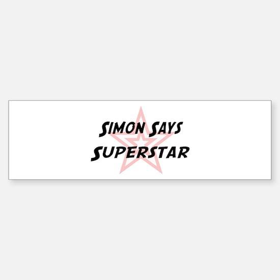 Simon Says Superstar Bumper Bumper Bumper Sticker