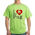 I Love My Pug Green T-Shirt