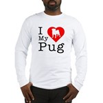 I Love My Pug Long Sleeve T-Shirt