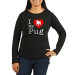 I Love My Pug Women's Long Sleeve Dark T-Shirt
