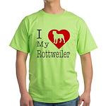 I Love My Rottweiler Green T-Shirt